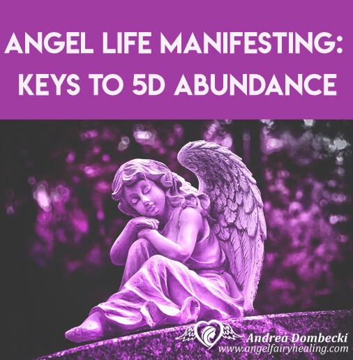 Angel Life Manifesting: Keys to 5D Abundance