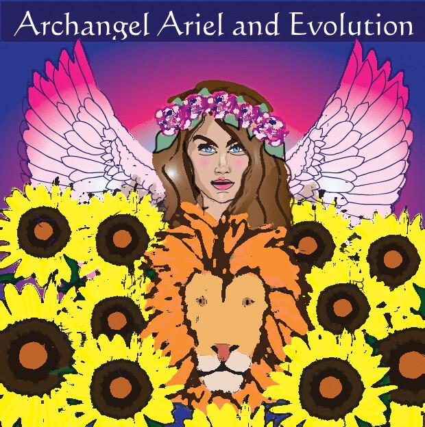 Archangel Ariel and Evolution