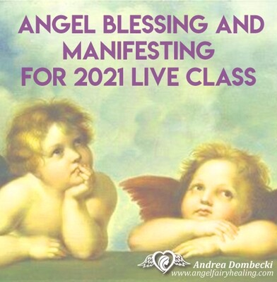 Angel Blessing and Manifesting for 2021 Live Class
