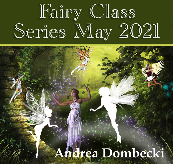 May 2021 Fairy Class Series!
