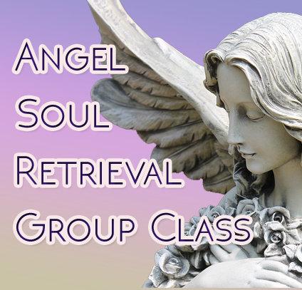 Angel Soul Retrieval Group Class