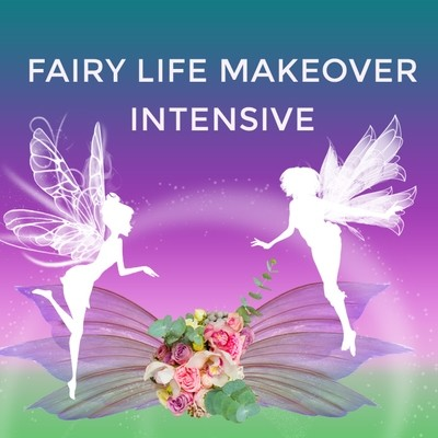 Fairy Life Makeover 5 Week Intensive