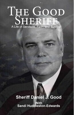 The Good Sheriff: A Life of Servitude, Faith, and Survival