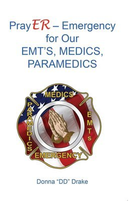 PrayER - Emergency for Our Medics, Paramedics, EMT's