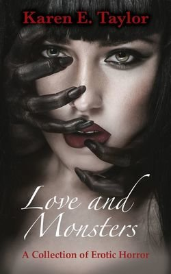 LOVE and MONSTERS: A Collection of Erotic Horror