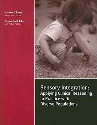 Book: Sensory Integration: Applying Clinical Reasoning to Practice with Diverse Populations