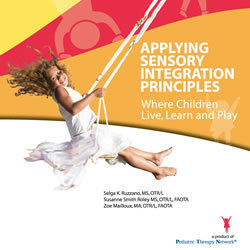 Book: Applying Sensory Integration Principles Where Children Live, Learn and Play