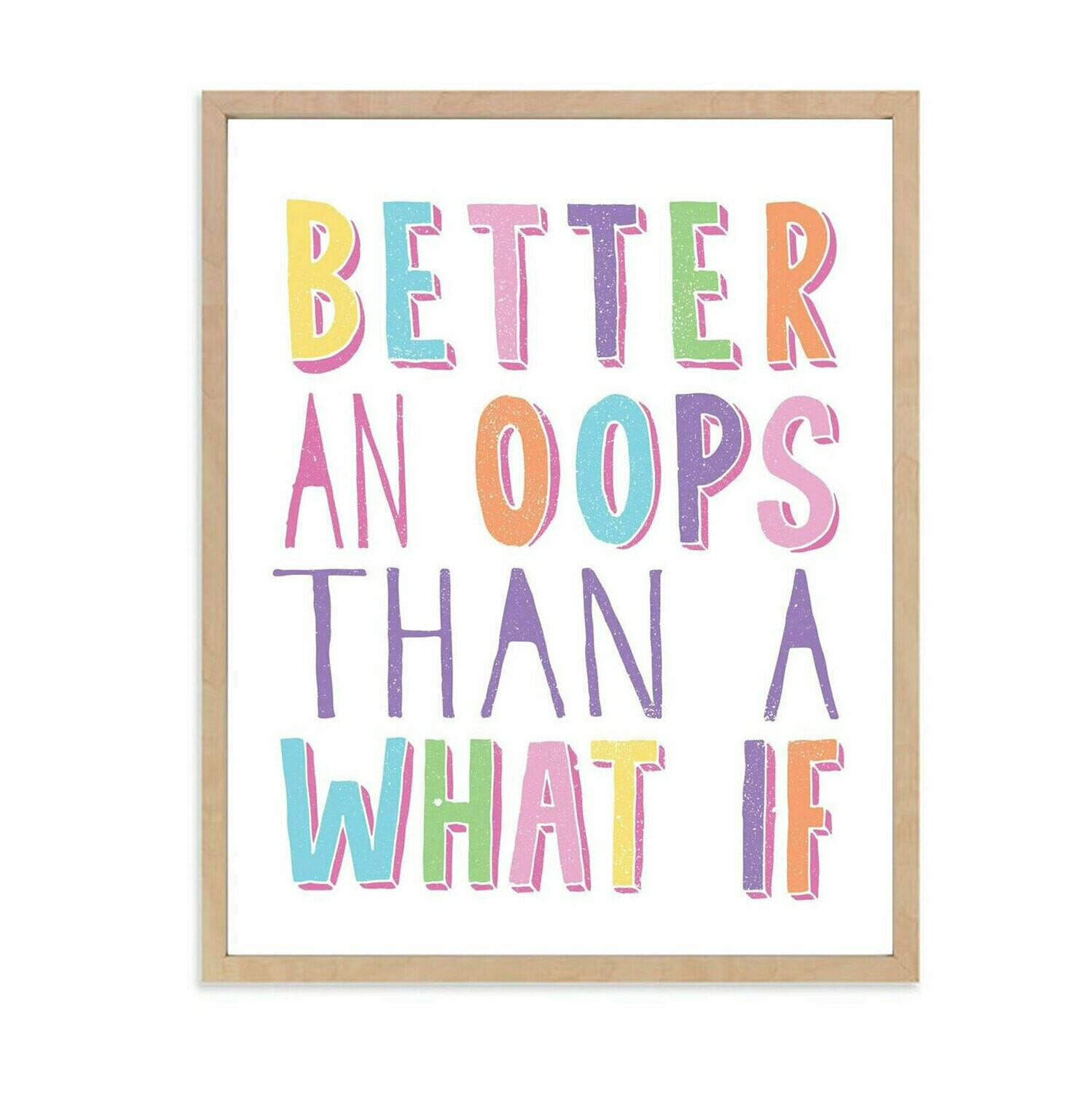 Better an Ooops DIGITAL DOWNLOAD PRINT