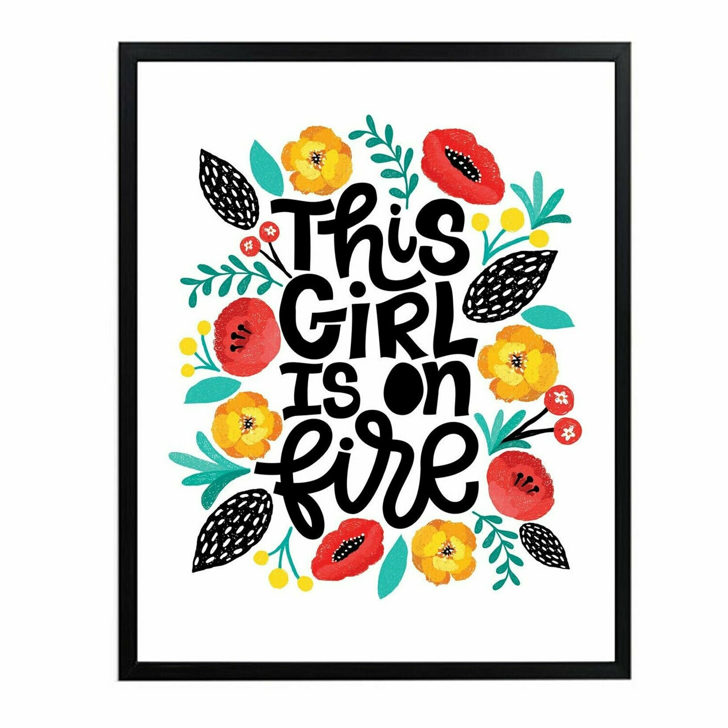 This Girl is on Fire Wall Art DIGITAL DOWNLOAD PRINT