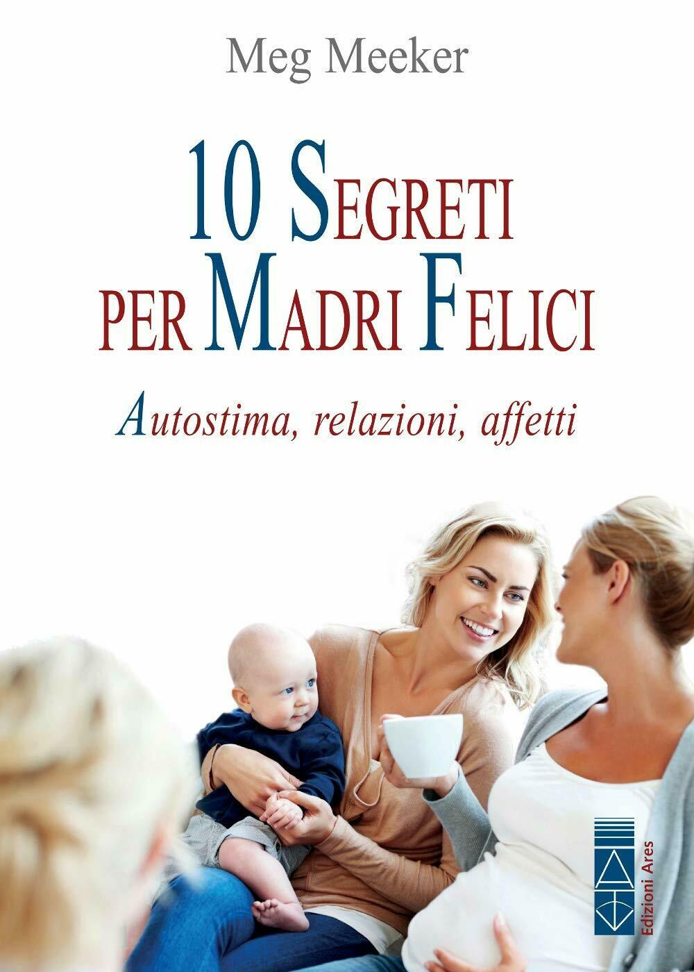10 segreti per madri felici