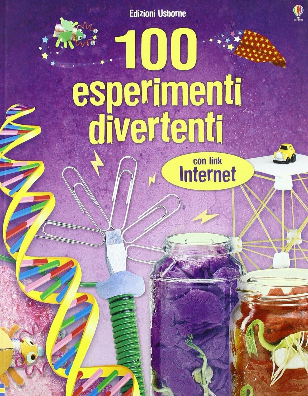 100 ESPERIMENTI DIVERTENTI