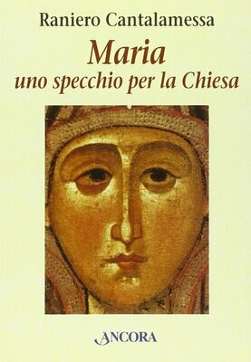 Maria. Uno specchio per la Chiesa