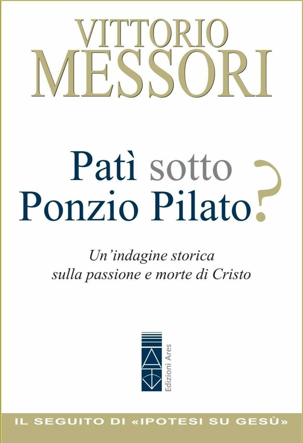Patì sotto Ponzio Pilato?