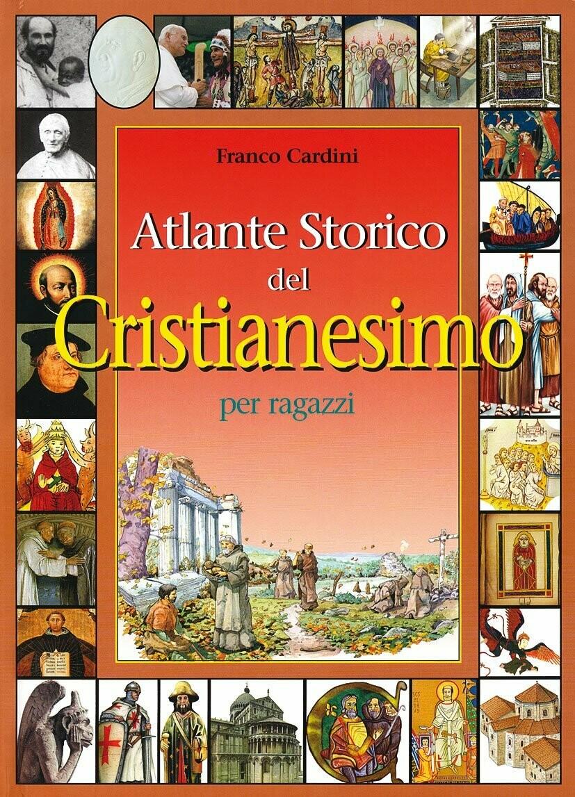 Atlante storico del cristianesimo per ragazzi