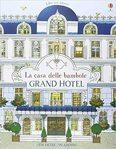 La casa delle bambole. Grand Hotel. Con adesivi