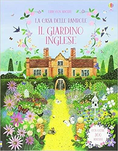 La casa delle bambole. Il giardino inglese. Con adesivi