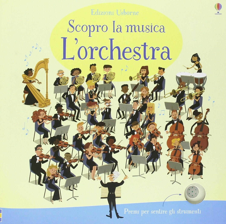 L'orchestra. Scopro la musica