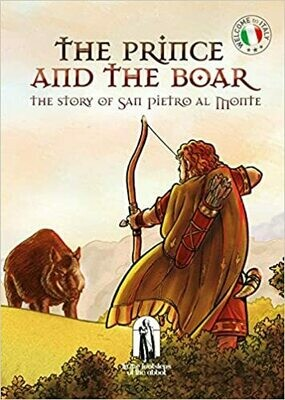 The prince and the boar. The story of San Pietro al Monte