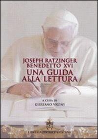 Benedetto XVI. Una guida alla lettura