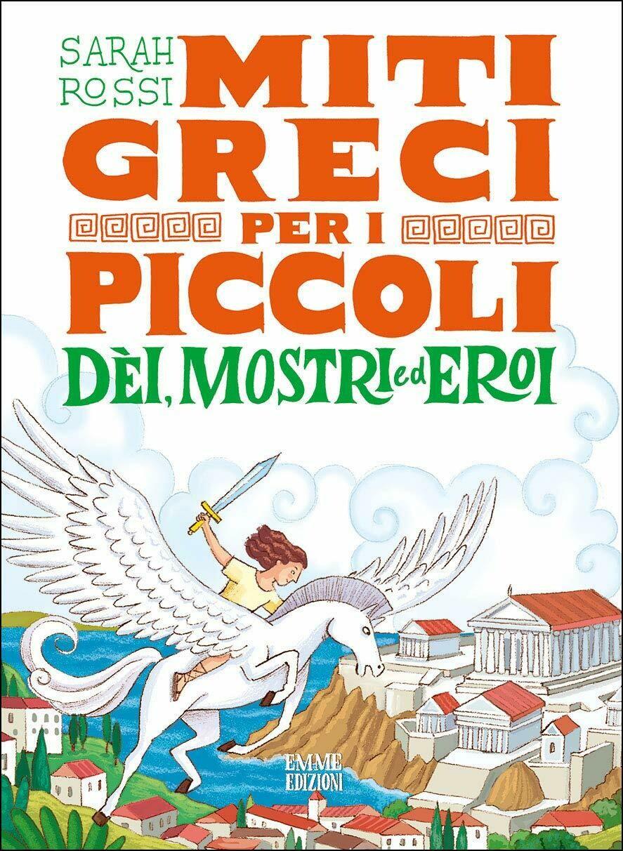 Dèi, mostri ed eroi. Miti greci per i piccoli