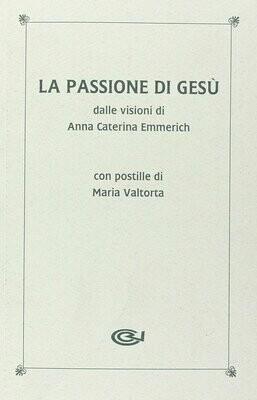 La passione di Gesù dalle visioni di Anna Caterina Emmerich