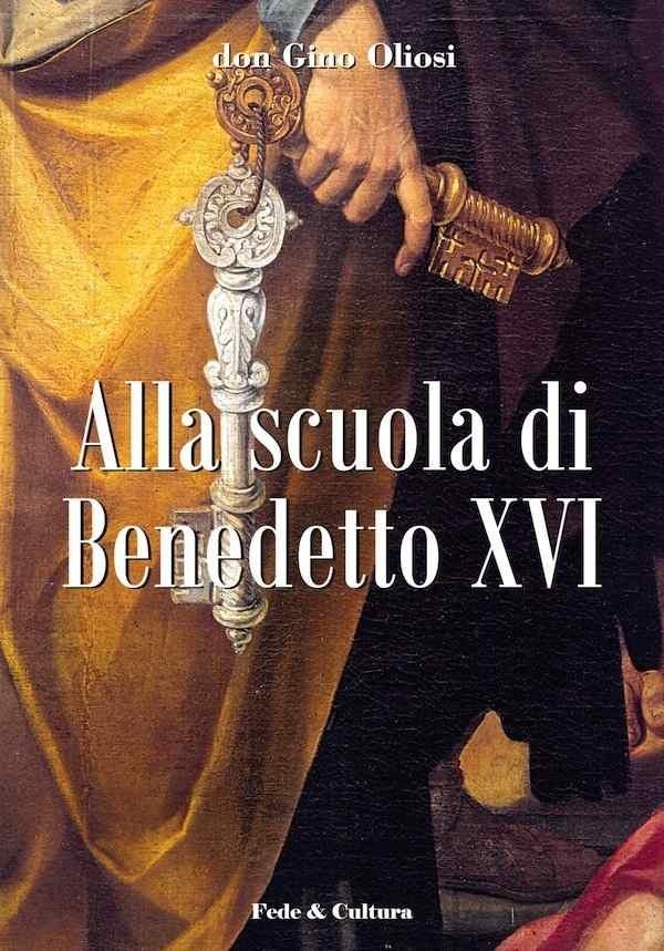 Alla scuola di Benedetto XVI - Vol. 1