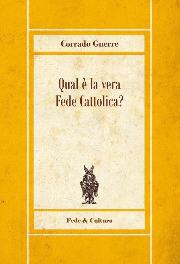 Qual è la vera Fede cattolica?