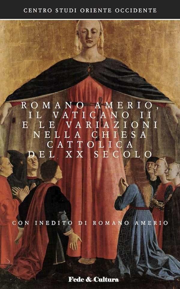 Romano Amerio, il Vaticano II e le variazioni nella Chiesa Cattolica del XX secolo_eBook