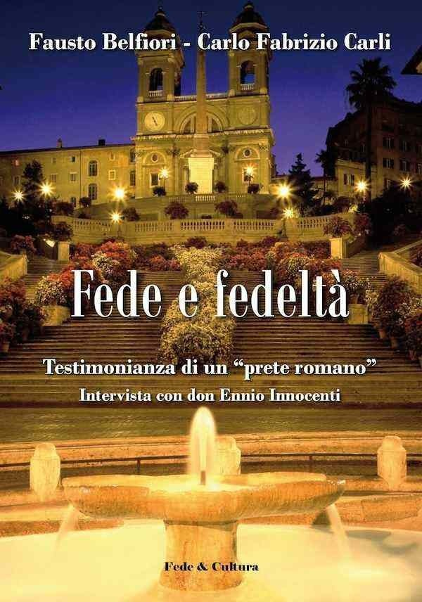 """Fede e fedeltà. Testimonianza di un """"prete romano"""""""
