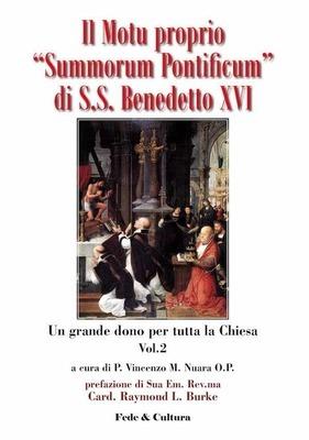 Il Motu Proprio 'Summorum Pontificum' di S.S. Benedetto XVI - Vol. 2