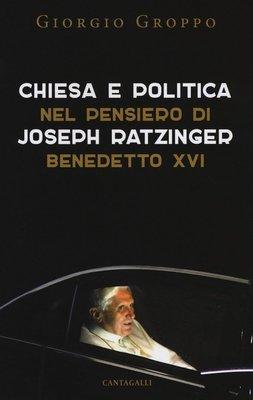 Chiesa e politica nel pensiero di Joseph Ratzinger/Benedetto XVI