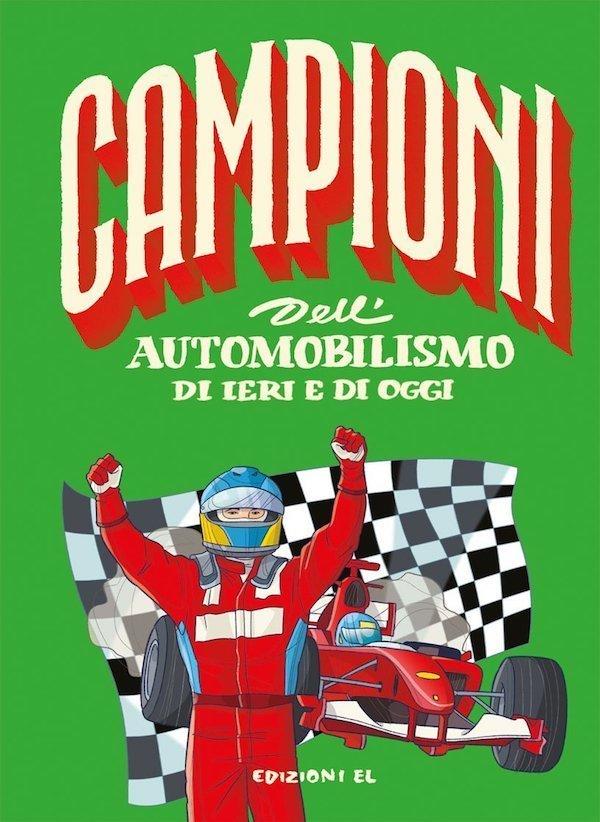 Campioni dell'automobilismo di ieri e oggi