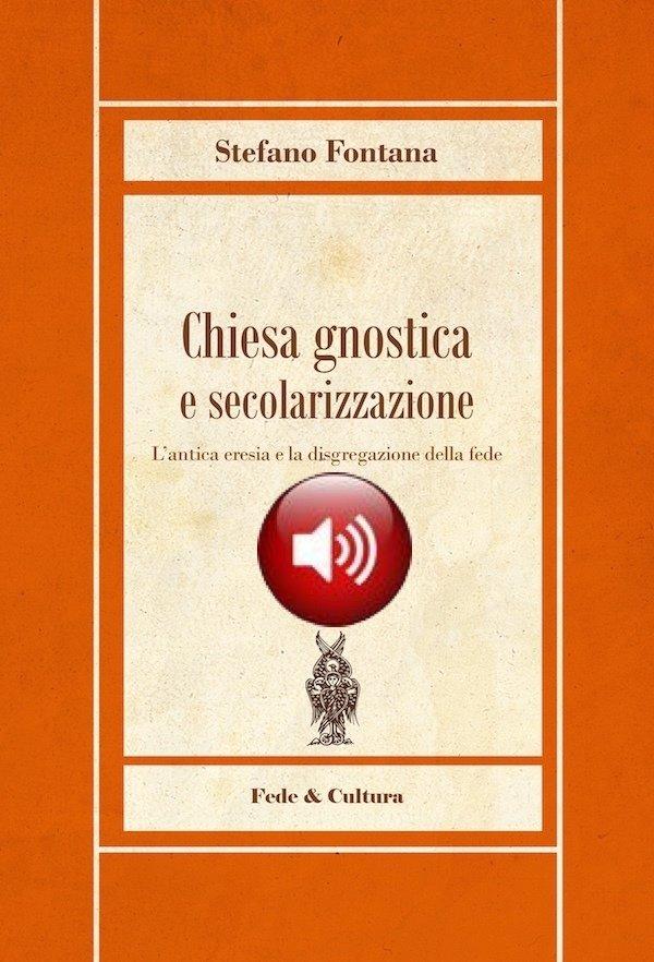 Chiesa gnostica e secolarizzazione Audio libro