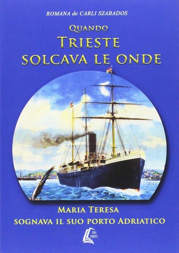 Quando Trieste solcava le onde