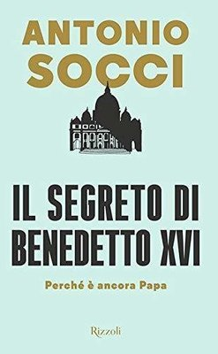 Il segreto di Benedetto XVI
