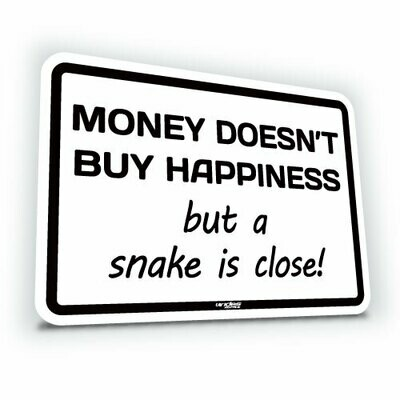 Money Doesn't Buy Happiness... Snake