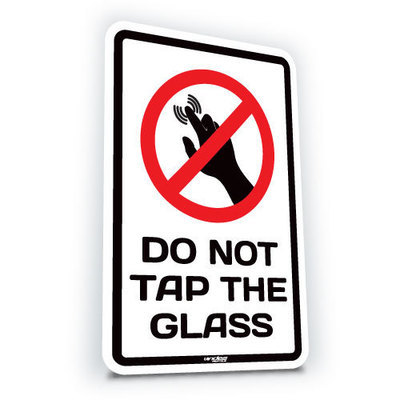 Do Not Tap The Glass - Small  (translucent)
