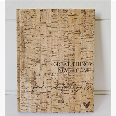Great things never come from comfort zones  - unlined journal
