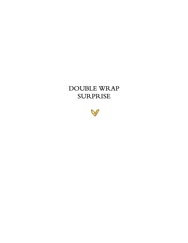 Double Wrap SURPRISE