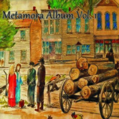Metamora Album Vol. 1