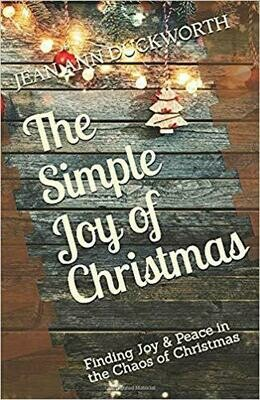 The Simple Joy of Christmas: Finding Joy & Peace in the Chaos of Christmas
