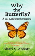 Why the Butterfly? A Book About Rightly Remembering