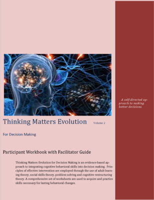 Thinking Matters For Decision Making Vol. 2  With Facilitator Guide