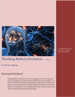 Thinking Matters Evolution for Decision Making Participant Workbook