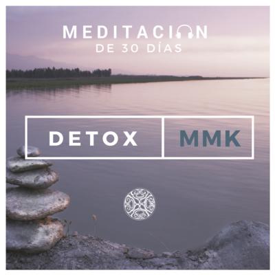 Meditación Detox MMK: 30 días para tu evolución