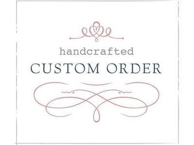 $25 Custom Order