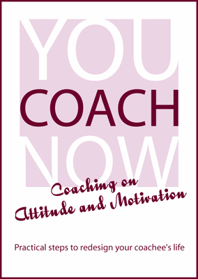 Coaching on Attitude and Motivation