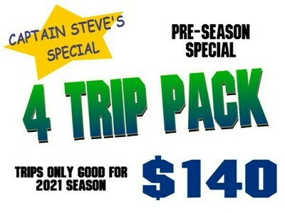 CAPT STEVE'S SPECIAL--  4- HALF DAY TRIPS PACKAGE DEAL