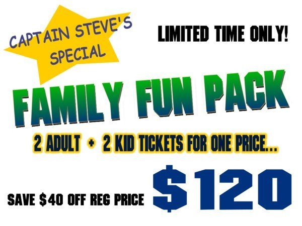 CAPT STEVE'S SPECIAL--  FAMILY FUN PACK TRIP