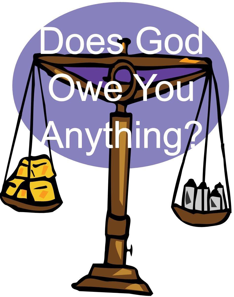 Does God Owe You Anything? (30pk)